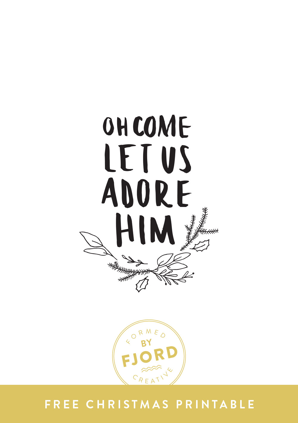 Free Christmas Printable by Fjord Creative // Oh Come Let Us Adore Him
