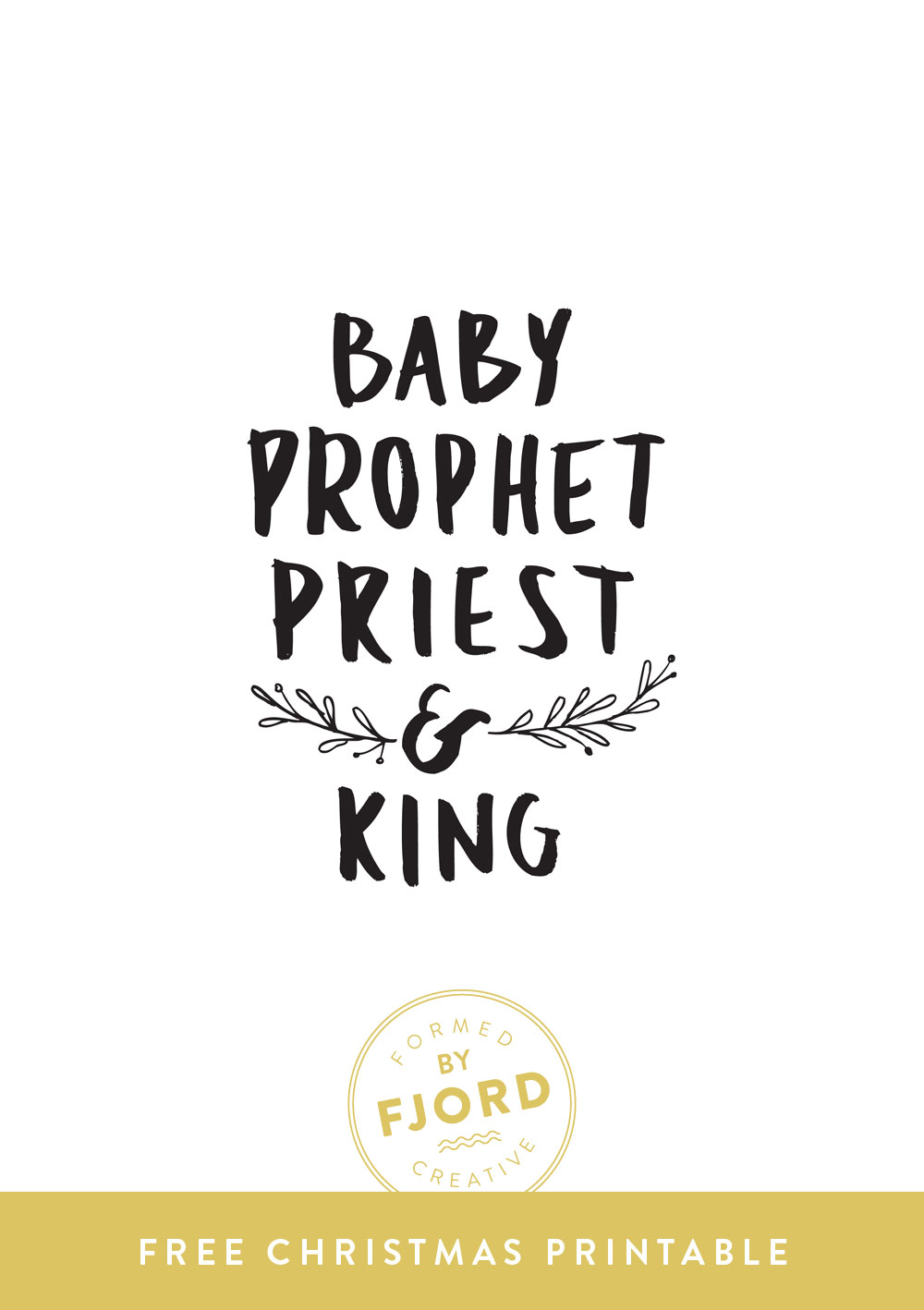 Free Christmas Printable by Fjord Creative // Baby, Prophet, Priest and King