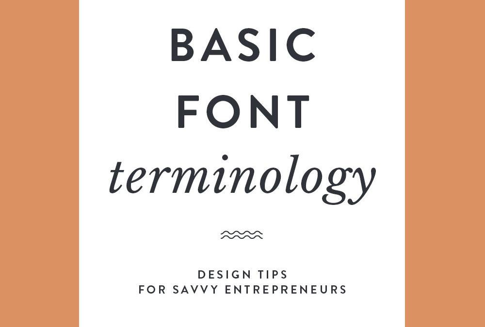 Basic Font Terminology—Design Tips for Savvy Entrepreneurs