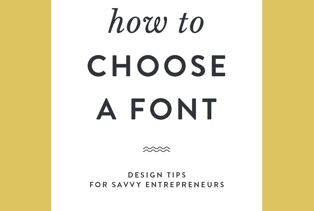 How to Choose a Font—Design Tips for Savvy Entrepreneurs